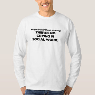 No Crying in Social Work T-Shirt