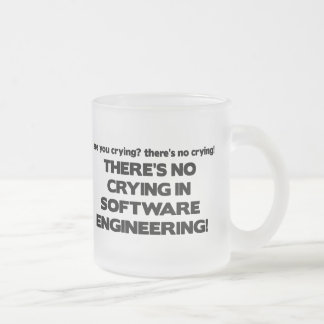 No Crying in Software Engineering Frosted Glass Coffee Mug