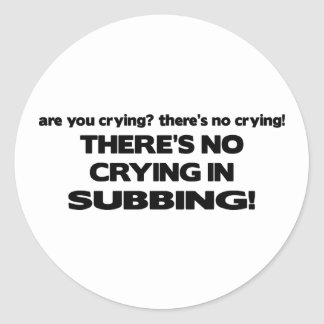 No Crying in Subbing Classic Round Sticker
