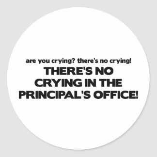 No Crying in the Principal's Office Classic Round Sticker