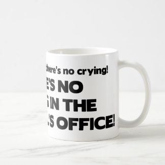 No Crying in the Principal's Office Classic White Coffee Mug