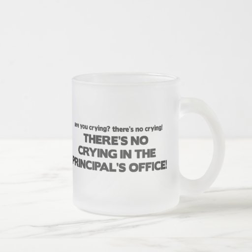 No Crying in the Principal's Office 10 Oz Frosted Glass Coffee Mug