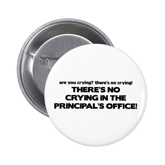 No Crying in the Principal's Office Pinback Button