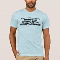 No Crying in the Principal's Office T-Shirt