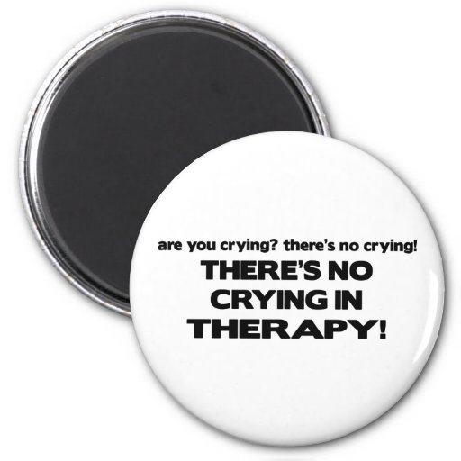 No Crying in Therapy 2 Inch Round Magnet