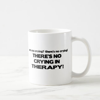 No Crying in Therapy Coffee Mug