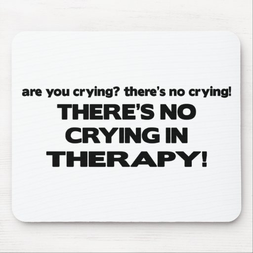 No Crying in Therapy Mouse Pad
