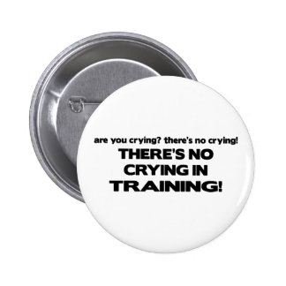 No Crying in Training 2 Inch Round Button