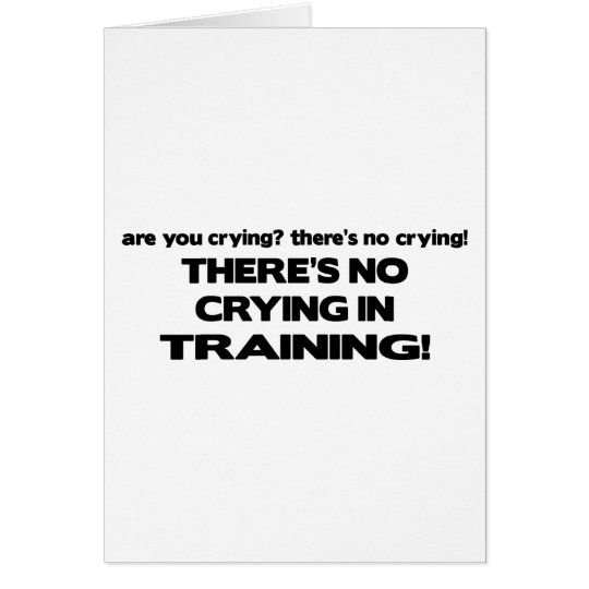 No Crying in Training Card