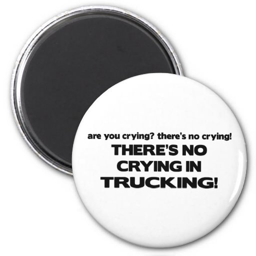 No Crying in Trucking Fridge Magnets