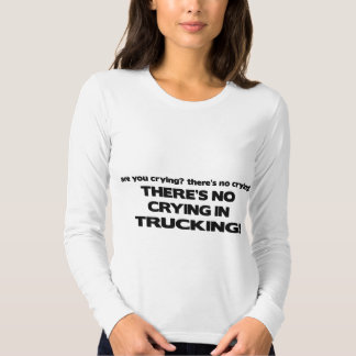 No Crying in Trucking Tees