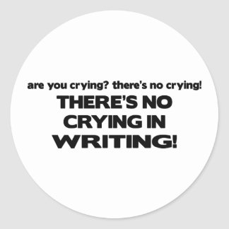 No Crying in Writing Classic Round Sticker