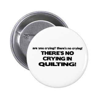 No Crying - Quilting 2 Inch Round Button