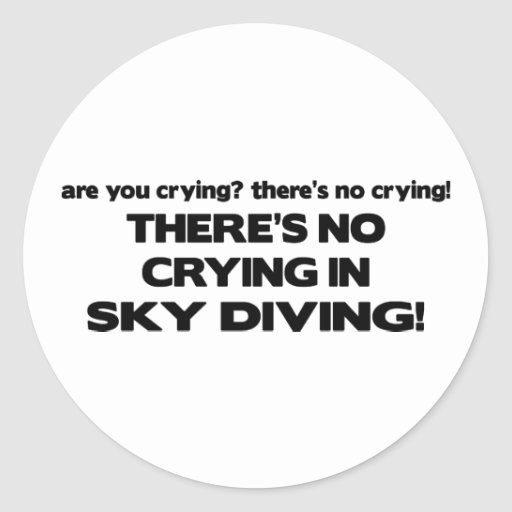 No Crying - Sky Diving Round Sticker