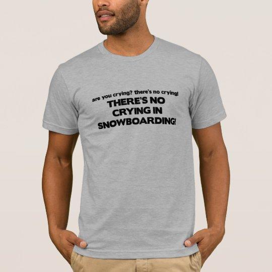 No Crying - Snowboarding T-Shirt