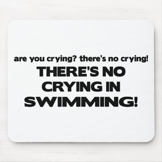 No Crying - Swimming Mouse Pad