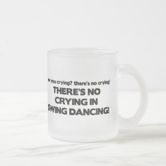 No Crying - Swing Dancing Frosted Glass Coffee Mug