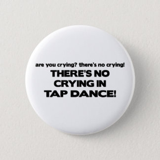 No Crying - Tap Dance Button