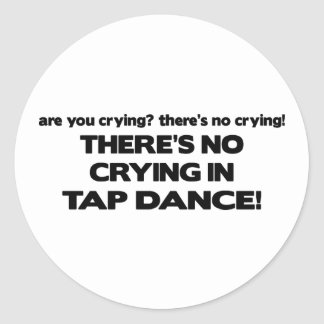No Crying - Tap Dance Classic Round Sticker