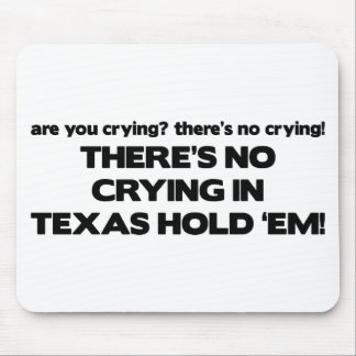 No Crying - Texas Hold Em Mousepads