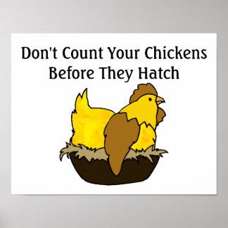 No cuente sus pollos antes de que tramen el poster
