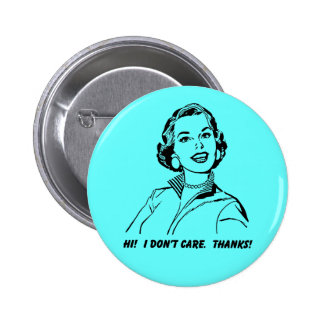 ¡No cuido!  ¡Gracias! Insignia divertida del botón Pin