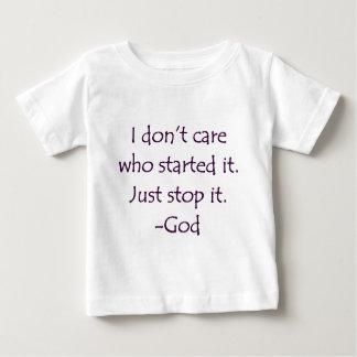 No cuido quién lo comenzó - lo paro. - Dios Tshirts