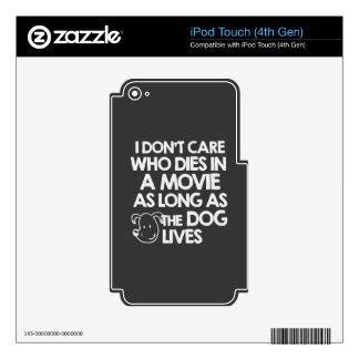 No cuido quién muere en una película mientras lo calcomanía para iPod touch 4G