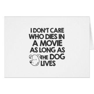 No cuido quién muere en una película mientras lo tarjeta de felicitación
