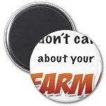 ¡No cuido sobre su granja! Imán
