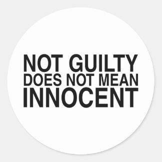 No culpable no significa al Innocent Pegatina Redonda