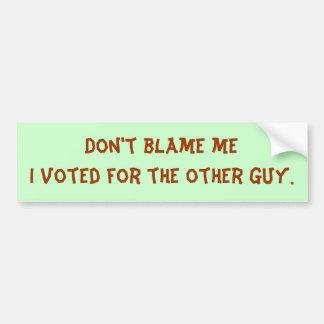 No culpe el meI votado por el otro individuo Pegatina Para Auto