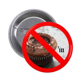 No Cupcaking 2 Inch Round Button