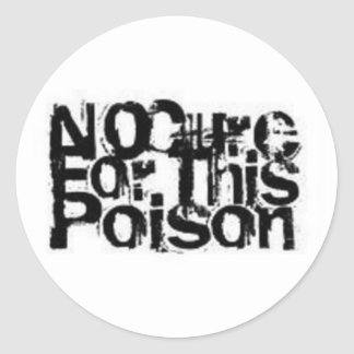 No Cure for this Poison Stickers