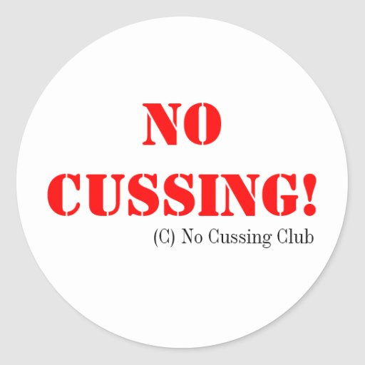 No Cussing Stickers!