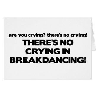 No Cyring - Breakdancing Greeting Card