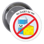 """No Dairy for me""Allergy awareness badge 3 Inch Round Button"