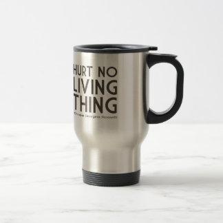 No dañe ninguna cita de la cosa viva tazas de café