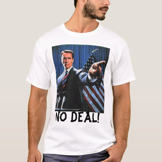 NO DEAL! T-Shirt