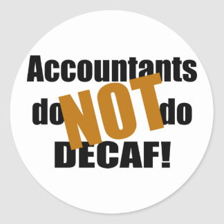 No Decaf - contable Pegatina Redonda