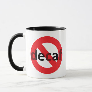 No Decaf! Mug