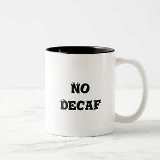 no decaf Two-Tone coffee mug