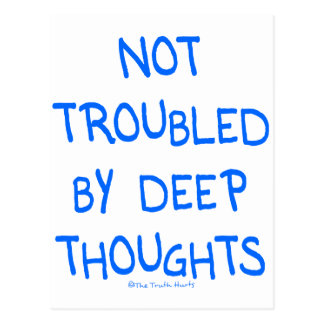 No Deep Thoughts Postcard