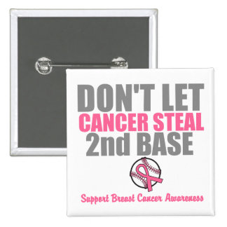 No deje al cáncer robar en segundo lugar la 2da ba pin cuadrada 5 cm