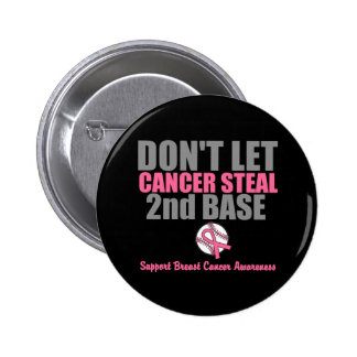 No deje al cáncer robar en segundo lugar la 2da ba pin redondo 5 cm