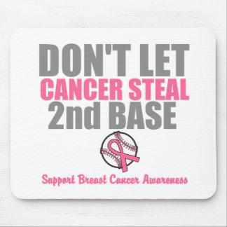 No deje al cáncer robar en segundo lugar la 2da ba tapete de raton