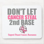 No deje al cáncer robar en segundo lugar la 2da ba tapete de ratones