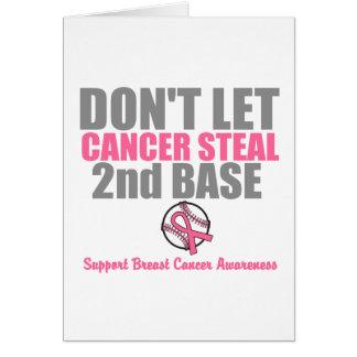 No deje al cáncer robar en segundo lugar la 2da ba tarjeta de felicitación