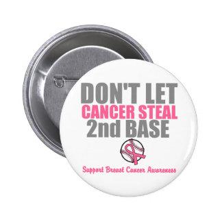 No deje al cáncer robar en segundo lugar la 2da pin redondo de 2 pulgadas