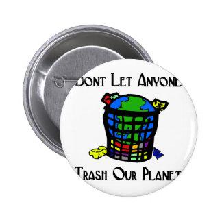 No deje cualquier persona Trash nuestro planeta Pin Redondo 5 Cm